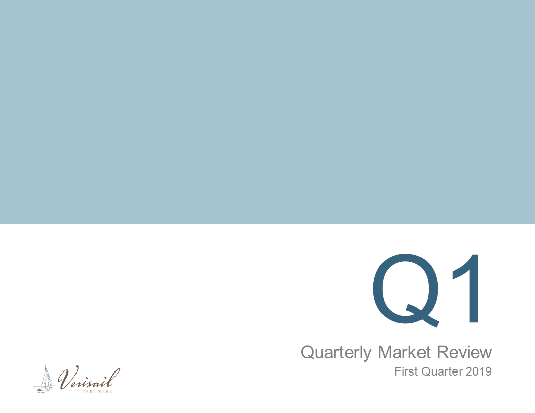 Verisail Partners.Q1 2019 Quarterly Market Review